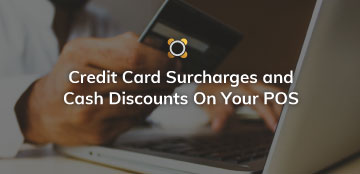 Credit Card Surcharges and Cash Discounts On Your Software