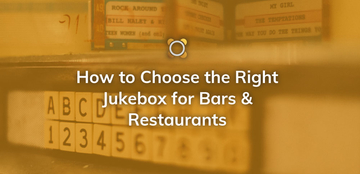How to Choose the Right Jukebox for Bars and Restaurants