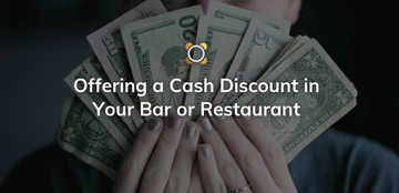 Offering A Cash Discount In Your Restaurant Or Bar