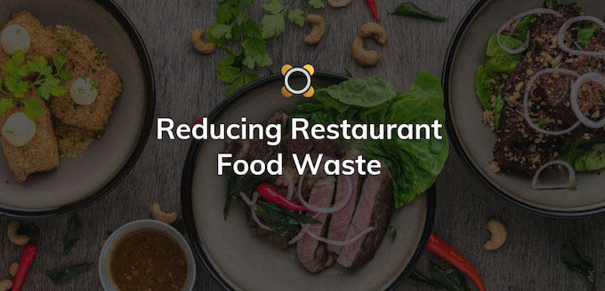 Reducing Restaurant Food Waste