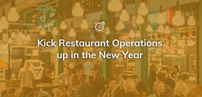 Kick Restaurant Operations up in the New Year