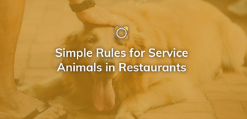 Simple Rules For Service Animals In Restaurants -- To Keep You Out Of Hot Water