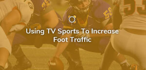 Using TV Sports To Increase Foot Traffic