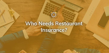 Who Needs Restaurant Insurance?
