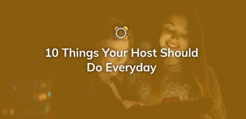 10 Things Your Host Should Do Everyday