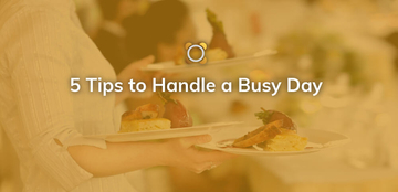 5 Tips to Handle a Busy Day