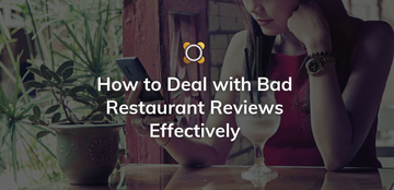 How to Deal with Bad Restaurant Reviews Effectively