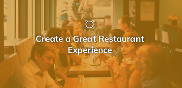 Create a Great Restaurant Experience