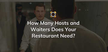 How Many Hosts and Waiters Does Your Restaurant Need?