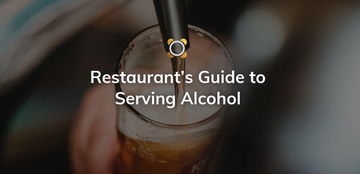 Restaurant's Guide to Serving Alcohol