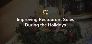 Improving Restaurant Sales During the Holidays
