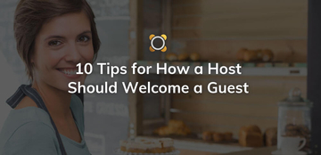 10 Tips for How a Host Should Welcome a Guest