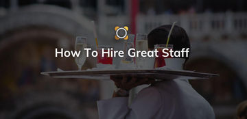 How To Hire Great Staff