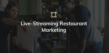 Live-Streaming Restaurant Marketing