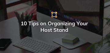 10 Tips on Organizing your Host Stand