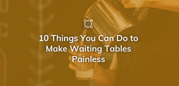 10 Things You Can Do to Make Waiting Tables Painless