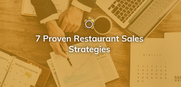 7 Proven Restaurant Sales Strategies