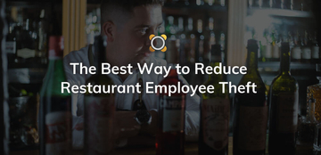 The Best Ways to Reduce Restaurant Employee Theft