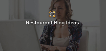 Restaurant Blog Ideas