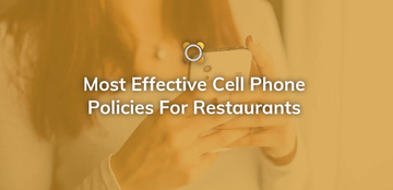 Most Effective Cell Phone Policies For Restaurants