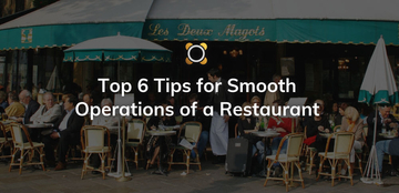 Top 6 Tips for Smooth Operations of a Restaurant