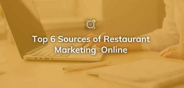 Top 6 Sources of Restaurant Marketing Online