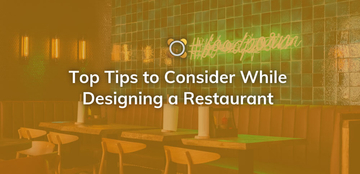 Top Tips to Consider While Designing a Restaurant