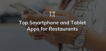 Top Smartphone and Tablet Apps for Restaurants