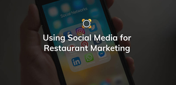 Social Media for Restaurant Marketing