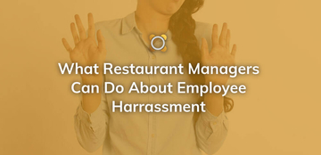 What Restaurant Managers Can Do About Employee Harassment