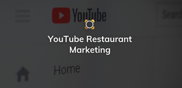 YouTube Restaurant Marketing